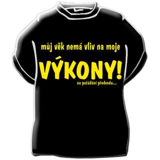 Originální tričko s vtipným nápisem - Můj věk nemá …
